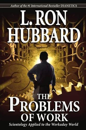9781403144256: The Problems of Work: Scientology Applied to the Workaday World