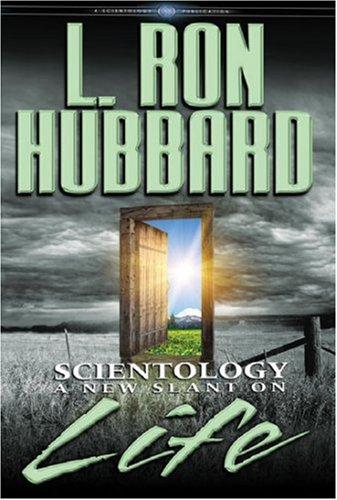 Scientology: A New Slant on Life (English): L. Ron Hubbard