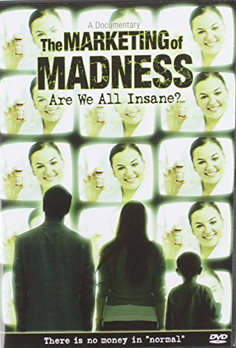 9781403187598: The Marketing of Madness: Are We All Insane? A Documentary