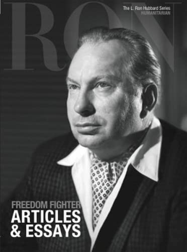 9781403198808: Freedom Fighter, Articles & Essays: L. Ron Hubbard Series, Humanitarian (The L. Ron Hubbard Series, The Complete Biographical Encyclopedia)