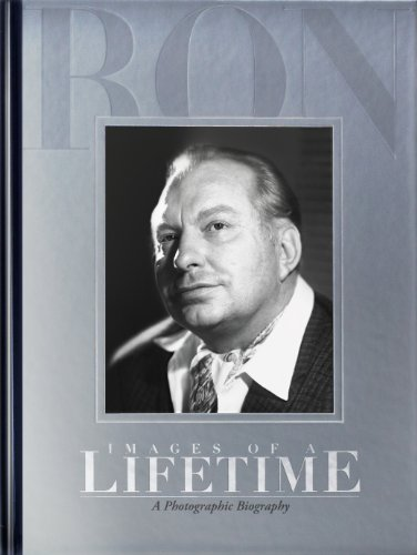 9781403198822: Images of a Lifetime, A Photographic Biography (The L. Ron Hubbard Series, The Complete Biographical Encyclopedia)