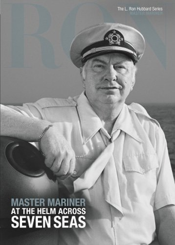 9781403198846: Master Mariner, At the Helm Across Seven Seas: L. Ron Hubbard Series, Master Mariner (The L. Ron Hubbard Series, The Complete Biographical Encyclopedia)