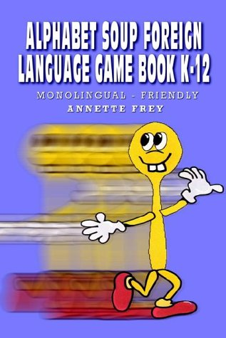 9781403301031: Alphabet Soup Foreign Language Gamebook K-12: Monolingual Friendly