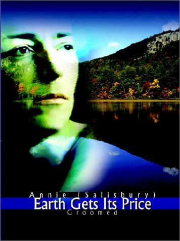 Earth Gets Its Price: Groomed: Annie Salisbury