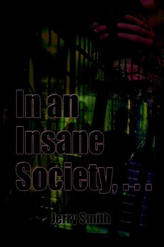 9781403301659: In an Insane Society, . . .