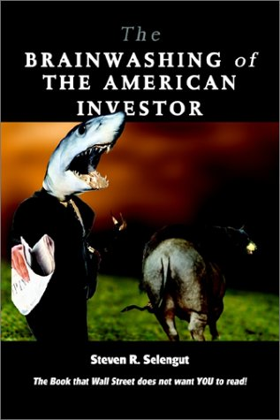 9781403306203: The Brainwashing of the American Investor: The Book That Wall Street Does Not Want You to Read!