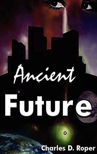 Ancient Future: Charles D. Roper