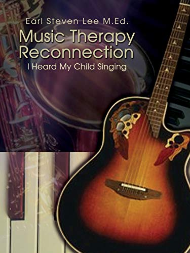 9781403310255: Music Therapy Reconnection: I Heard My Child Singing