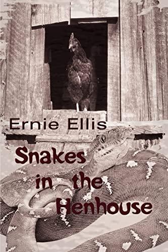 Snakes in the Henhouse: Ernie Ellis