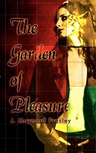 The Garden of Pleasure: J. Maynard Presley