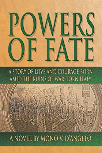 Powers of Fate: A Story of Love and Courage Born Amid the Ruins of War-Torn Italy (1403312583) by D'Angelo, Mono V.