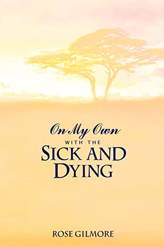 On My Own With the Sick and Dying: Rose Gilmore