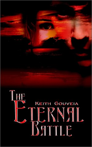 THE ETERNAL BATTLE: Gouveia, Keith