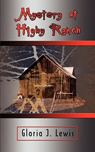 Mystery at Higby Ranch: Gloria J. Lewis
