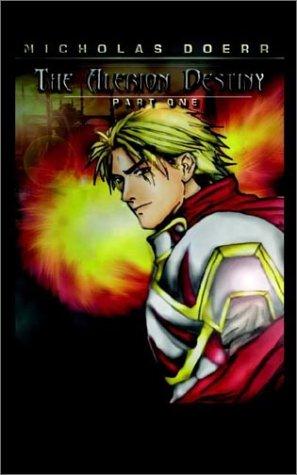 9781403318626: The Alerion Destiny: Part One (Pt. 1)