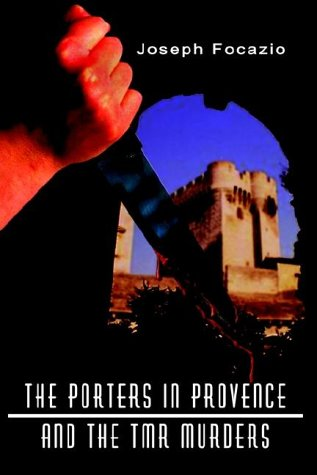 The Porters in Provence and the TMA Murders: Focazio, Joseph *INSCRIBED*
