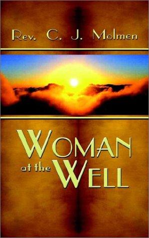 Woman at the Well: C. J. Molmen
