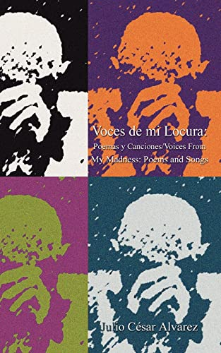 9781403319821: Voces De Mi Locura / Voices from My Madness: Poemas Y Canciones/Voices from My Madness