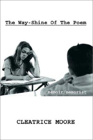 9781403320544: The Way-Shine of the Poem: Memoir/Memorist