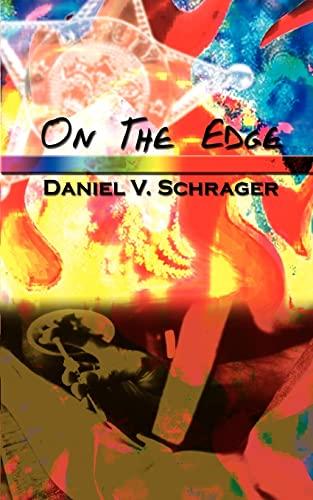 On the Edge: Daniel V. Schrager