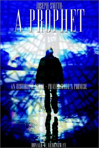 9781403323637: Joseph Smith a Prophet: An Historical Novel - Prayer With a Promise