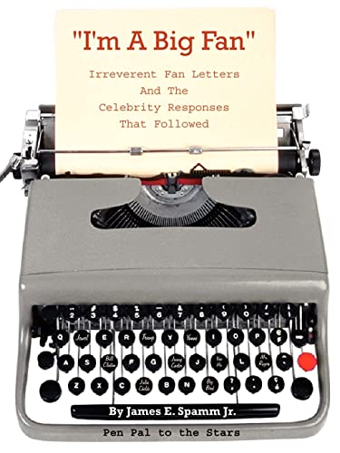 9781403324269: I'm a Big Fan!: Irreverent Fan Letters and the Celebrity Responses That Followed