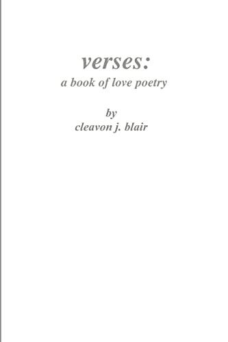 Verses: A Book of Love Poetry: Cleavon J. Blair