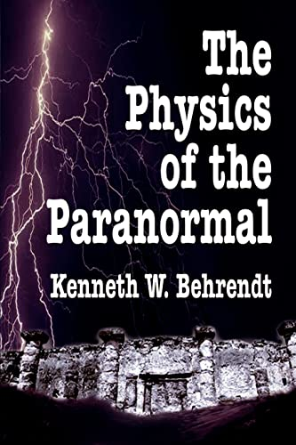 9781403325518: The Physics of the Paranormal