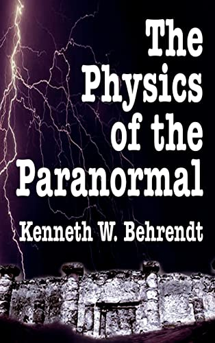 9781403325839: The Physics of the Paranormal