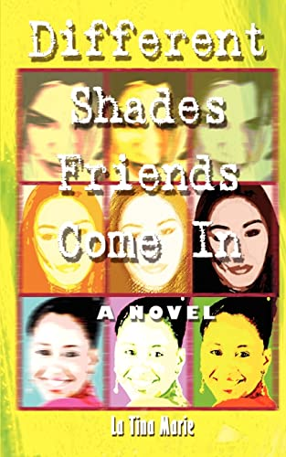 Different Shades Friends Come In: A Novel: LaTina Marie Tunstall