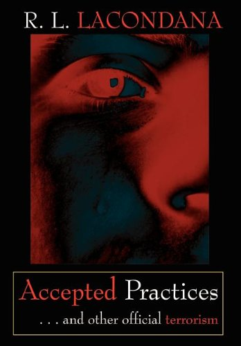 Accepted Practices: . . . and Other Official Terrorism: R. L. Lacondana