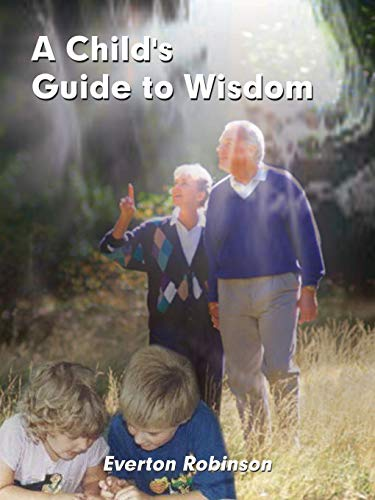 A Child's Guide to Wisdom