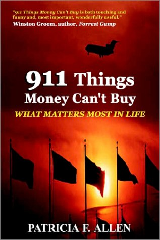 What Matters Most: 911 Things Money Can't Buy: Patricia Allen
