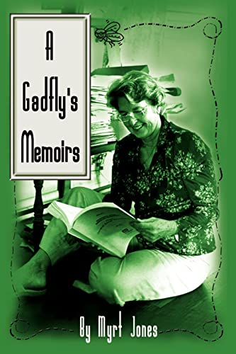 A Gadfly's Memoirs (Revised Ed. ) (Signed: Jones, Myrt