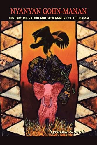 9781403333681: Nyanyan Gohn-Manan: History, Migration & Government of the Bassa.