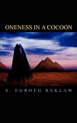 Oneness in a Cocoon: S. Egroeg Reklaw