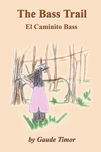 The Bass Trail El Caminito Bass Spanish Edition: Gaude Timor