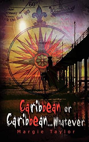 Caribbean or Caribbean . . . Whatever: Taylor, Margie