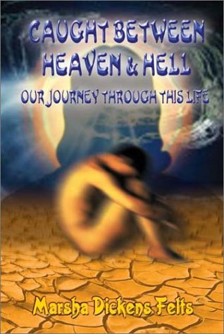 9781403336934: Caught Between Heaven and Hell: Our Journey Through This Life