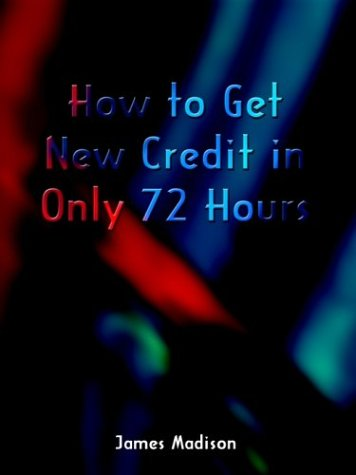 9781403342799: How to Get New Credit in Only 72 Hours