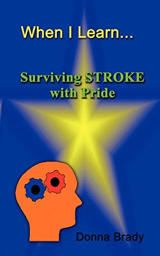 9781403342812: When I Learn . . .Surviving Stroke with Pride