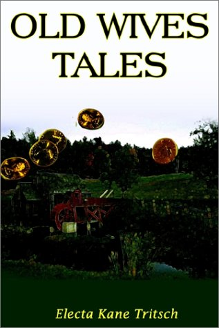 Old Wives Tales: Tritsch, Electa Kane
