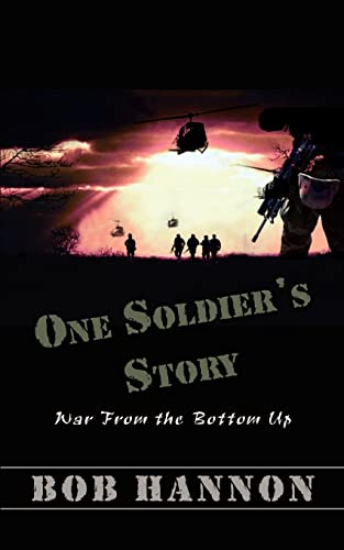 9781403344588: One Soldier's Story: War From the Bottom Up