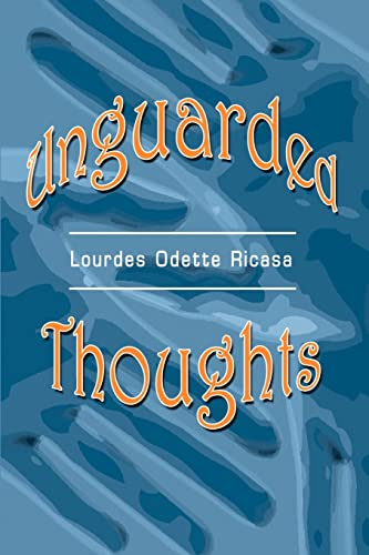 Unguarded Thoughts: Poems of an Artist and a World Traveler: Lourdes Ricasa