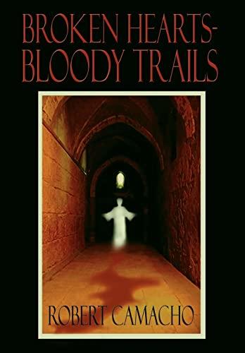 Broken Hearts-Bloody Trails: Robert Camacho