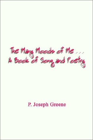 9781403346018: The Many Moods of Me . . . A Book of Song and Poetry