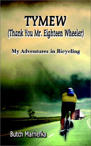 9781403346100: Tymew (Thank You Mr. Eighteen Wheeler: My Adventures in Bicycling