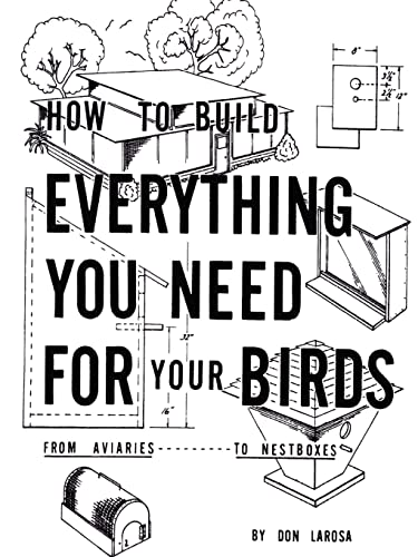 9781403346872: How to Build Everything You Need For Your Birds: From Aviaries . . . To Nestboxes