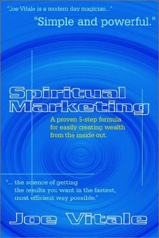 9781403347084: Spiritual Marketing: A Proven 5-Step Formula for Easily Creating Wealth from the Inside Out
