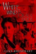 9781403347961: White Wind, Black Rider